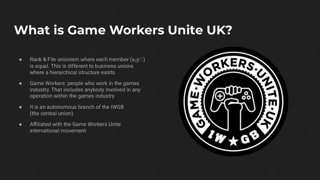 What is Game Workers Unite UK? ● Rank & File un...