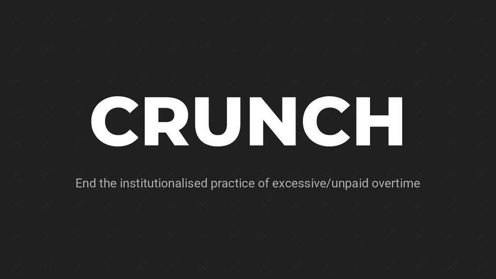 CRUNCH End the institutionalised practice of ex...