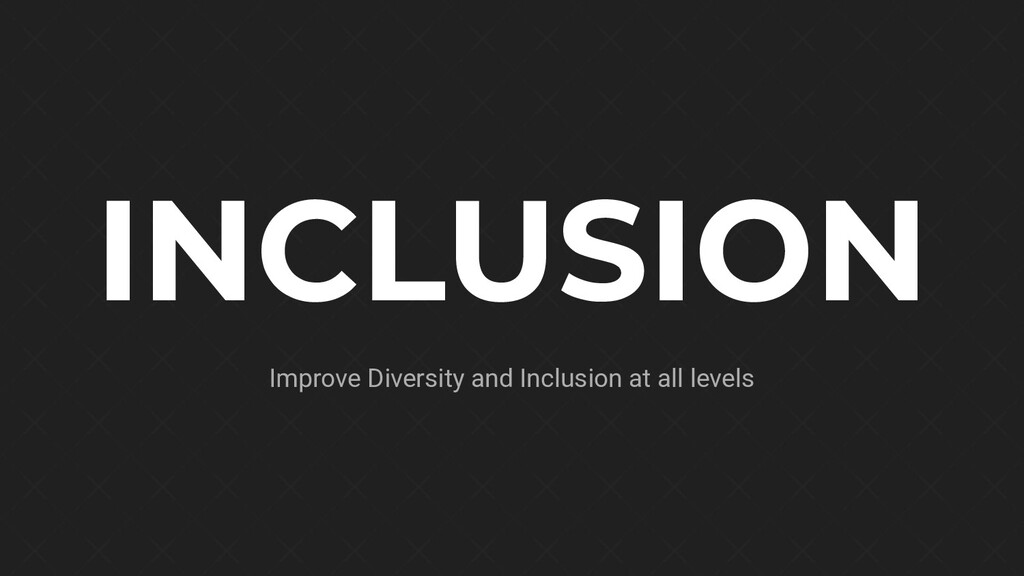 INCLUSION Improve Diversity and Inclusion at al...