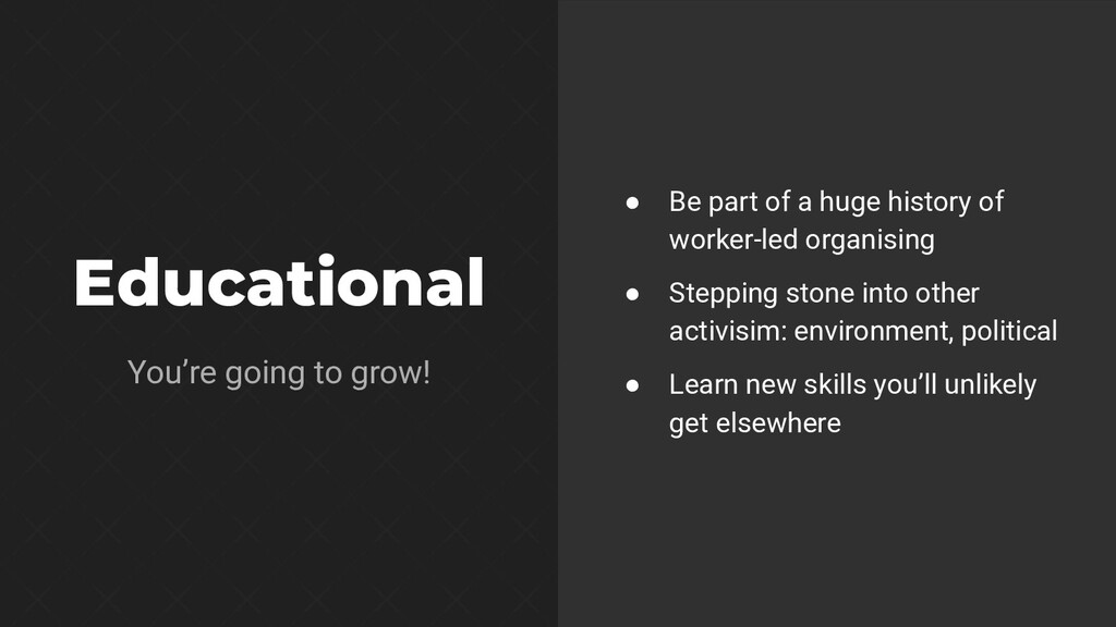 Educational You're going to grow! ● Be part of ...