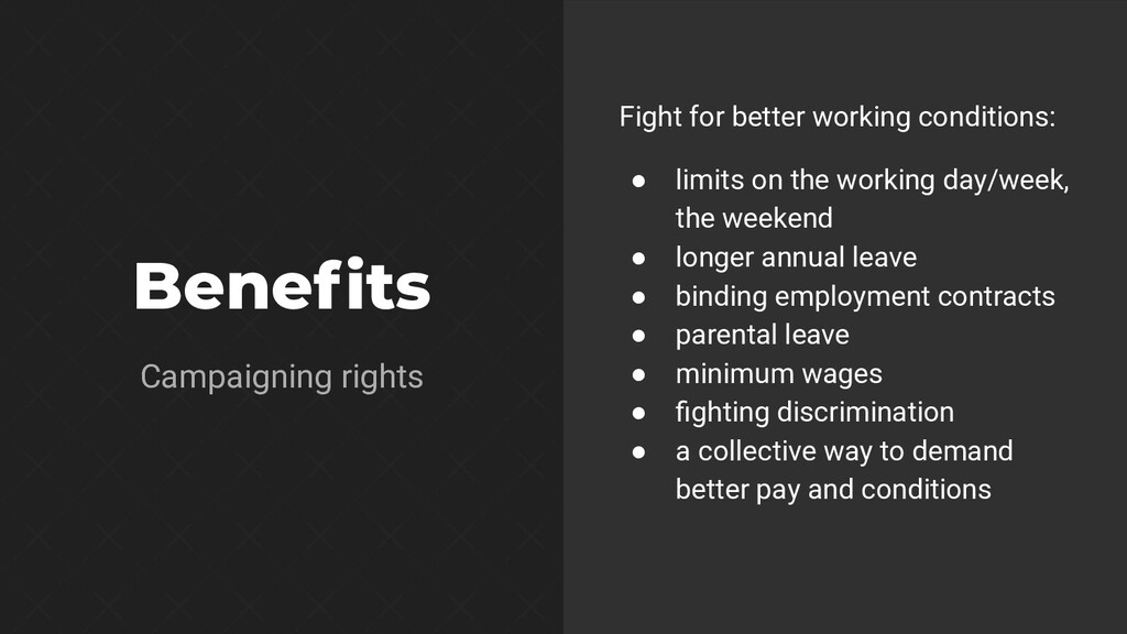 Benefits Fight for better working conditions: ● ...