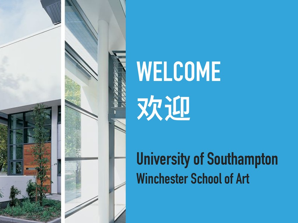 WELCOME 欢迎 University of Southampton Winchester...