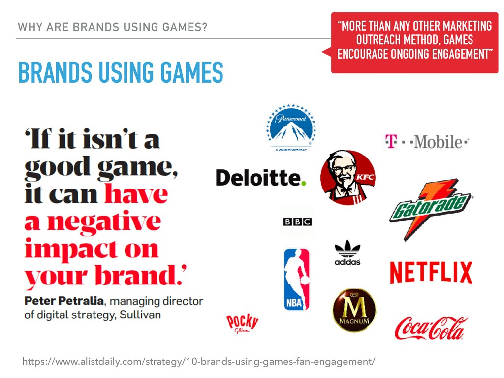 WHY ARE BRANDS USING GAMES? BRANDS USING GAMES ...