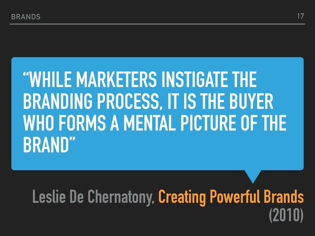 """""""WHILE MARKETERS INSTIGATE THE BRANDING PROCESS..."""