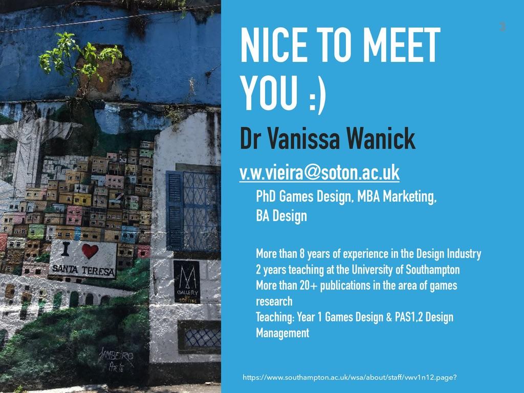 NICE TO MEET YOU :) Dr Vanissa Wanick v.w.vieir...