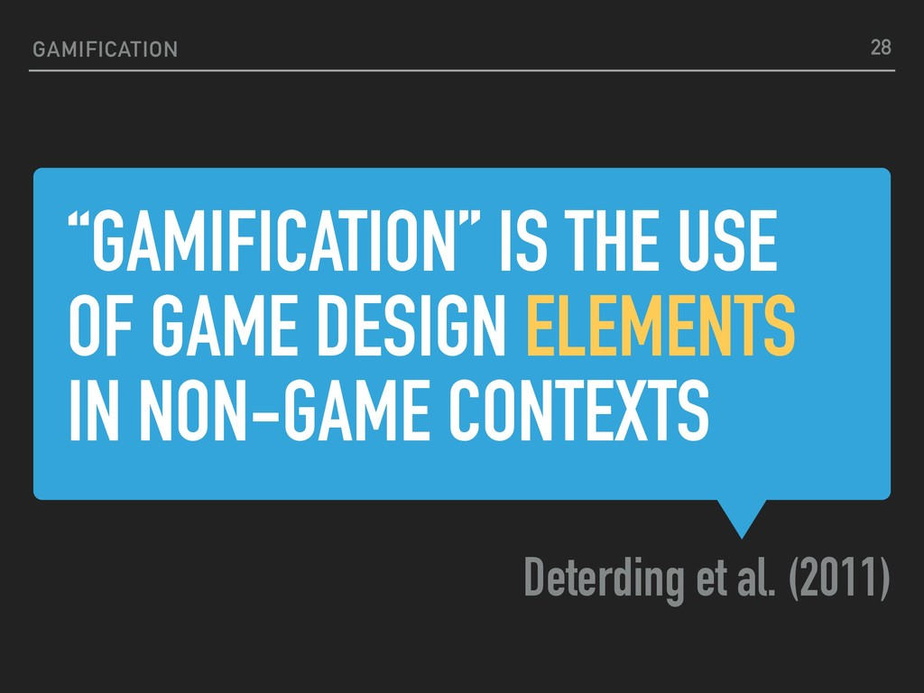"""""""GAMIFICATION"""" IS THE USE OF GAME DESIGN ELEMEN..."""