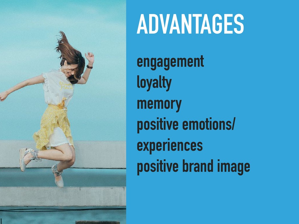 ADVANTAGES engagement loyalty memory positive e...