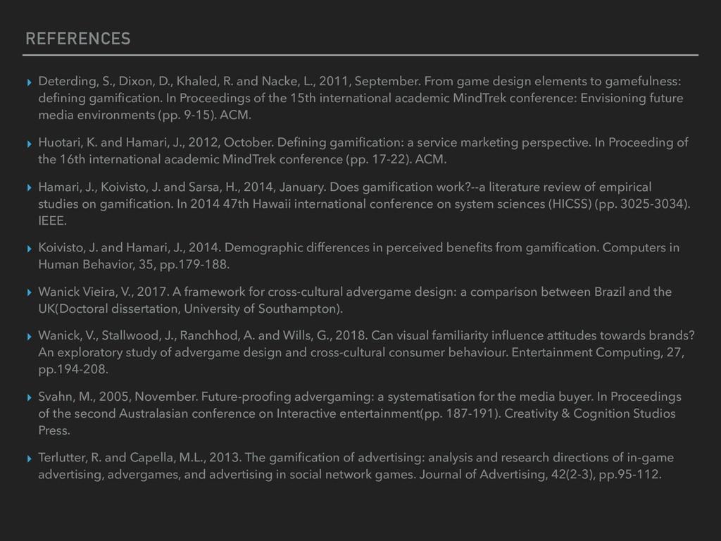 REFERENCES ▸ Deterding, S., Dixon, D., Khaled, ...