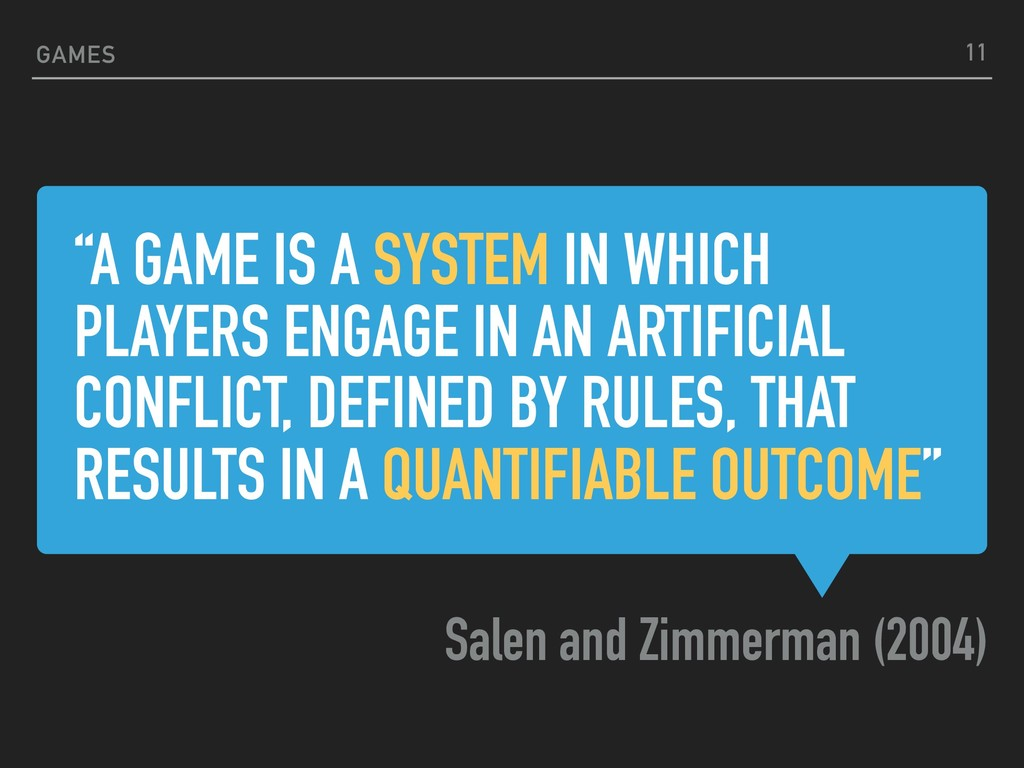 """""""A GAME IS A SYSTEM IN WHICH PLAYERS ENGAGE IN ..."""