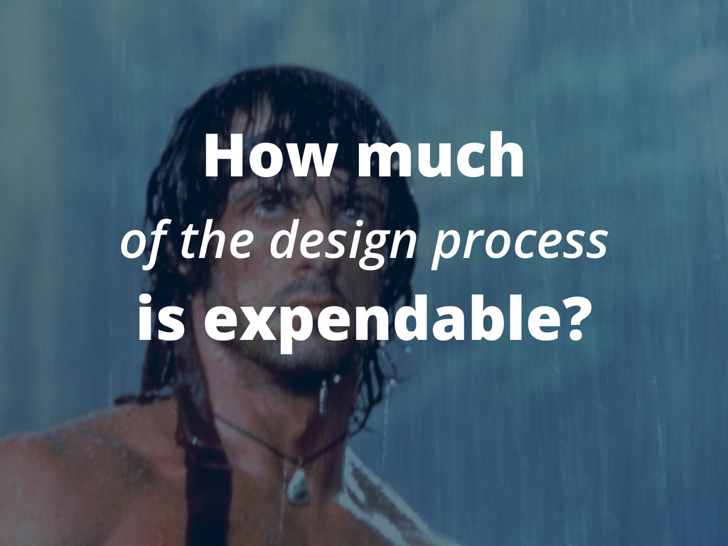 How much of the design process is expendable?
