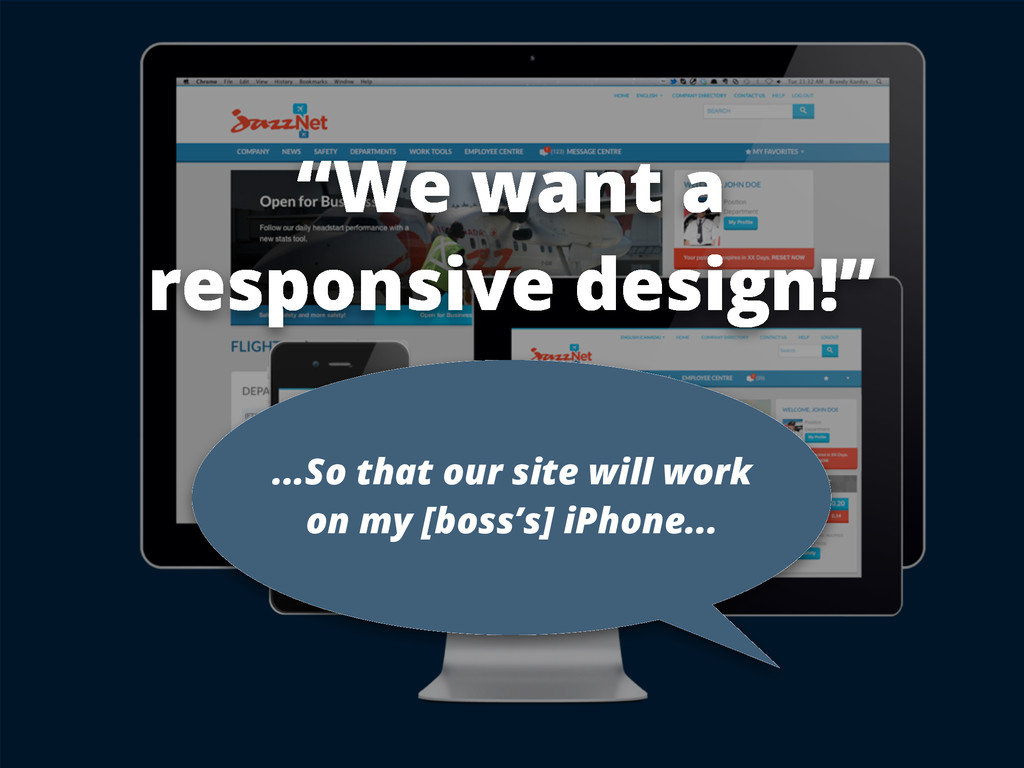 """We want a responsive design!"" ...So that our s..."