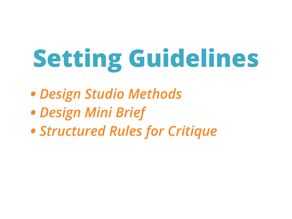 Setting Guidelines • Design Studio Methods • De...