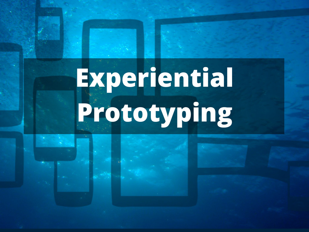 Experiential Prototyping