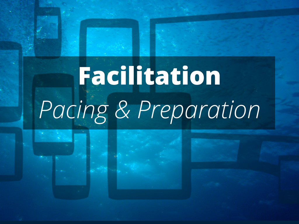Facilitation Pacing & Preparation