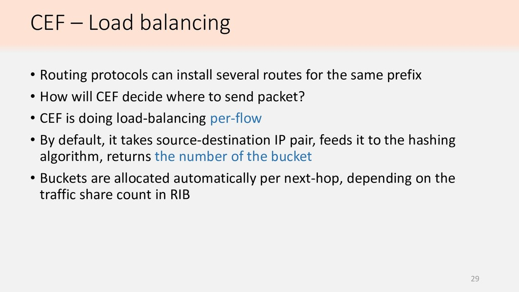 29 • Routing protocols can install several rout...