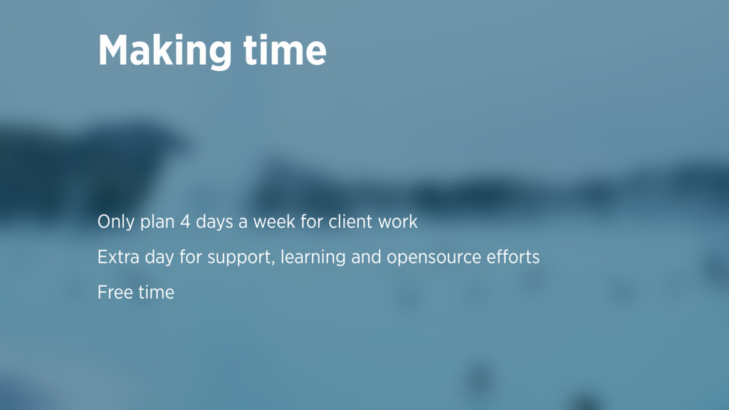 Making time Only plan 4 days a week for client ...