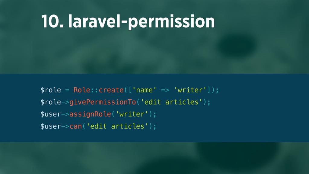 10. laravel-permission $role = Role::create(['n...