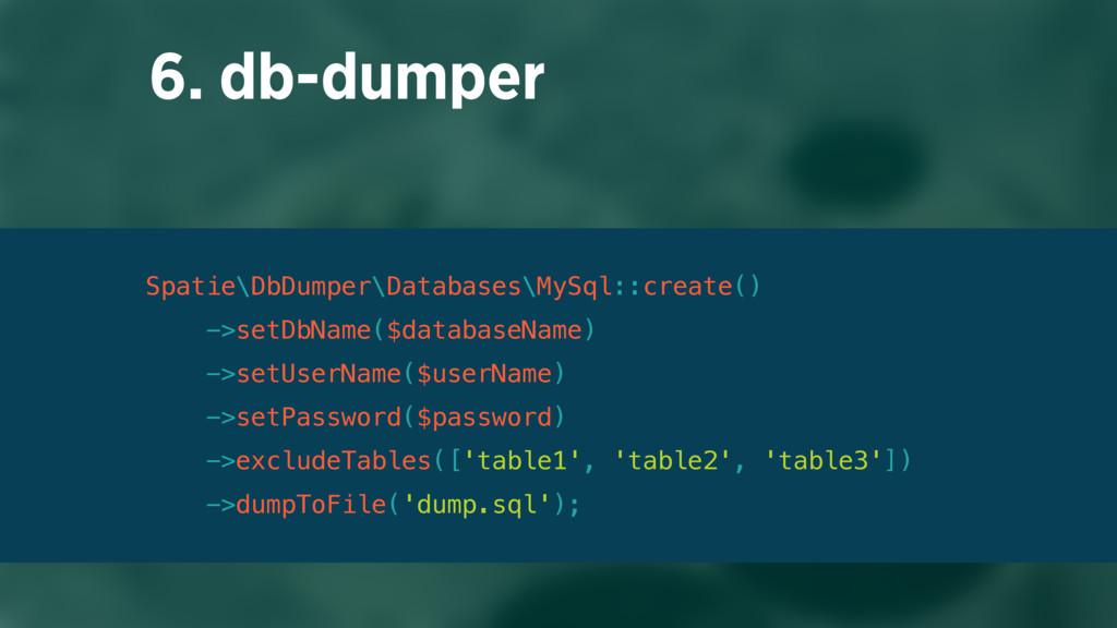 6. db-dumper Spatie\DbDumper\Databases\MySql::c...