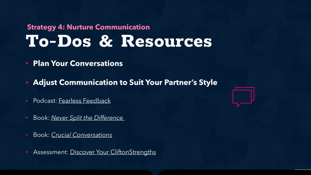To-Dos & Resources • Plan Your Conversations • ...
