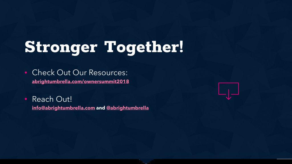 Stronger Together! • Check Out Our Resources: ...
