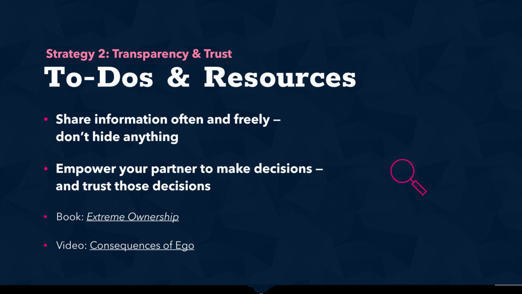 To-Dos & Resources • Share information often an...