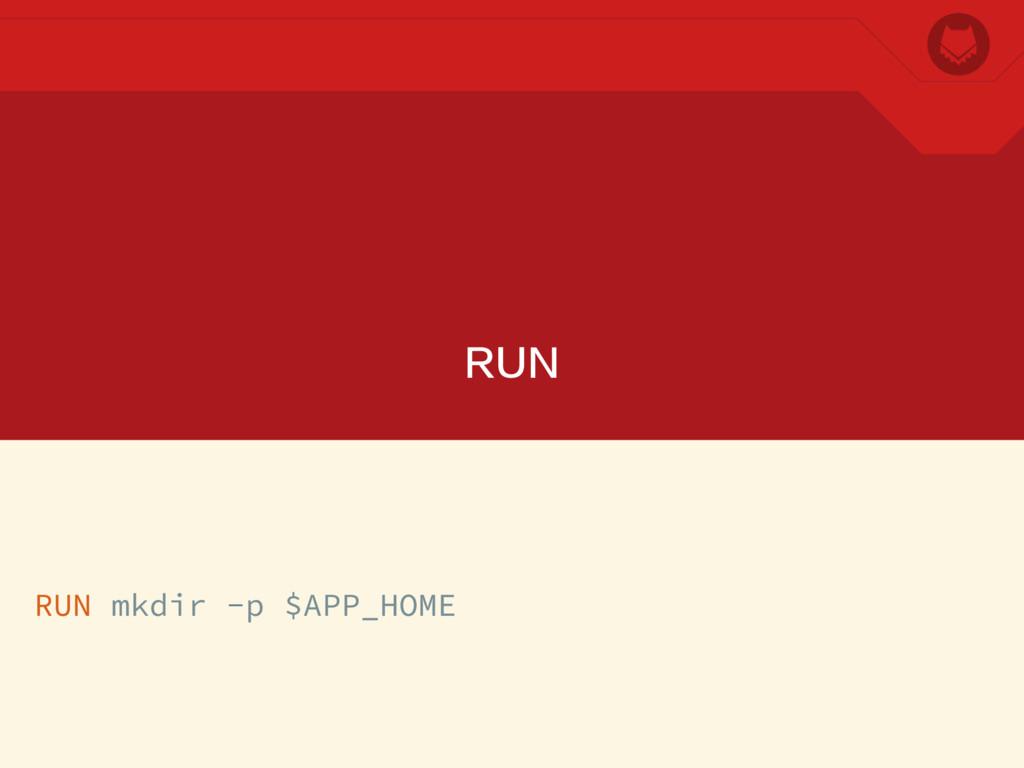 RUN RUN mkdir -p $APP_HOME