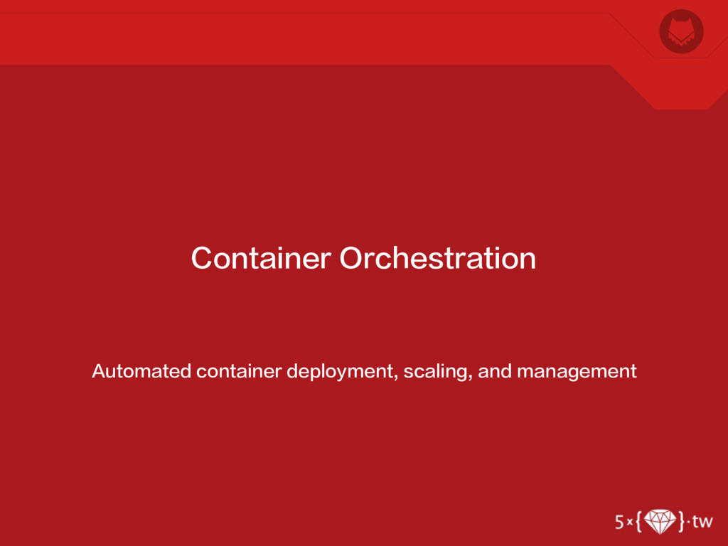 Automated container deployment, scaling, and ma...