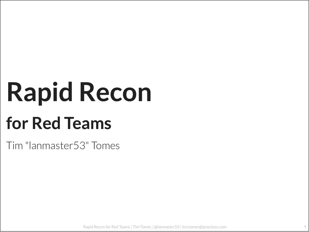 1 Rapid Recon for Red Teams | Tim Tomes | @lanm...