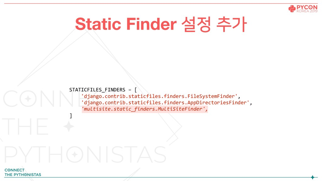 Static Finder 설정 추가 STATICFILES_FINDERS = [ 'dj...