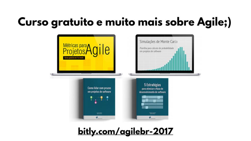 Curso gratuito e muito mais sobre Agile;) bitly...