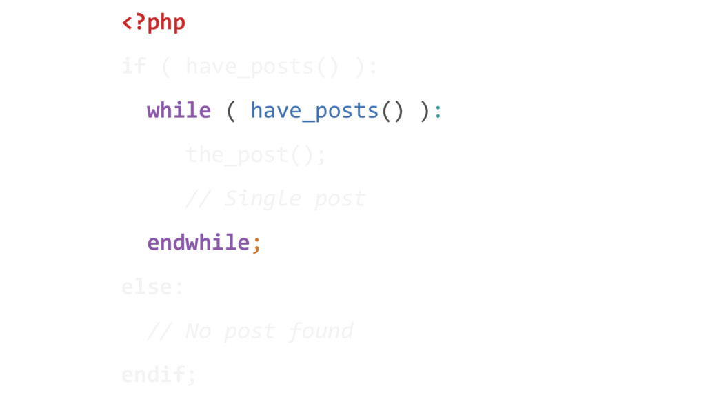 <?php if ( have_posts() ): while ( have_posts()...