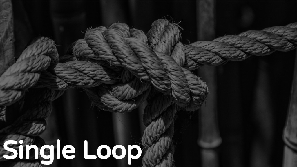 The standard Loop Single Loop