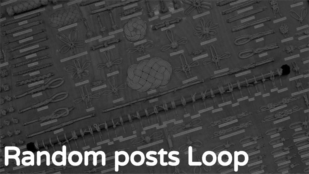 The standard Loop Random posts Loop