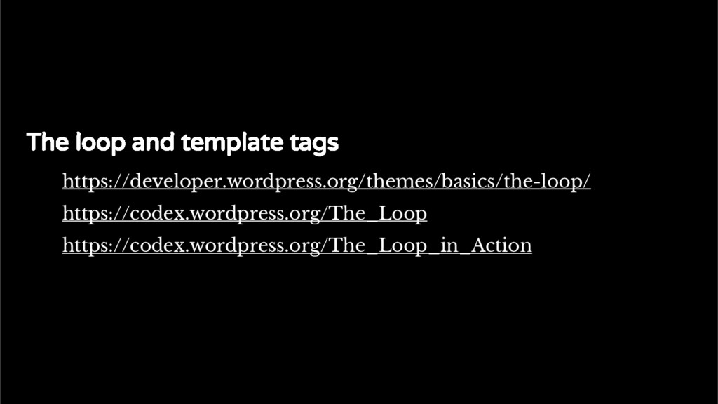 The standard Loop The loop and template tags ht...