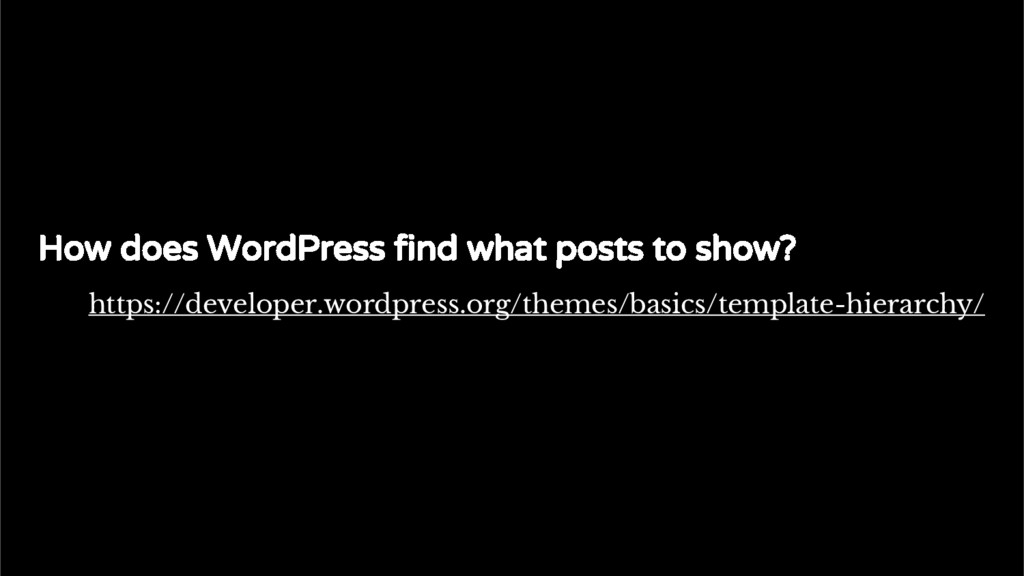 The standard Loop How does WordPress find what ...
