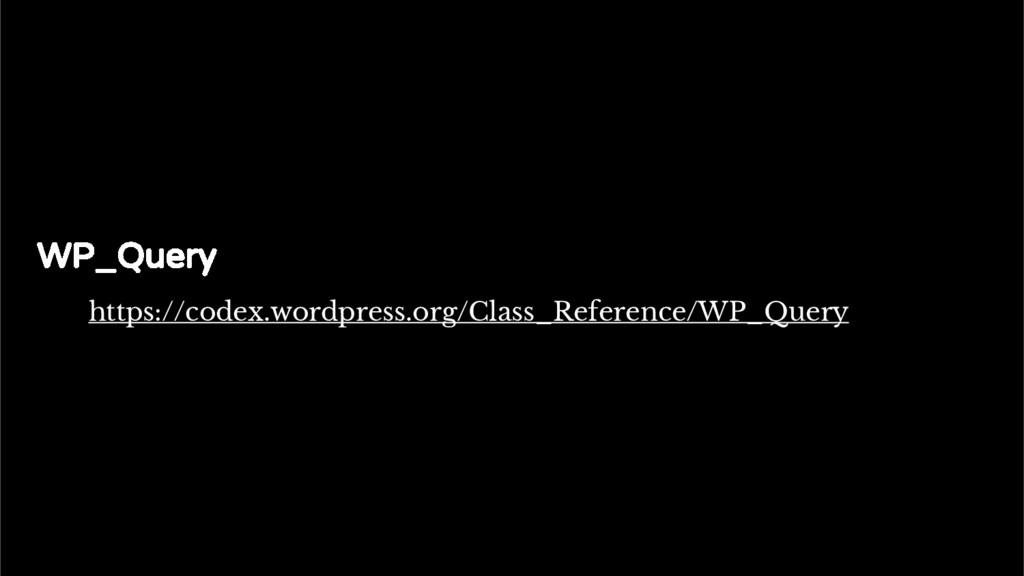 The standard Loop WP_Query https://codex.wordpr...