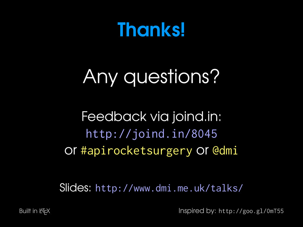 Thanks! Any questions? Feedback via joind.in: h...