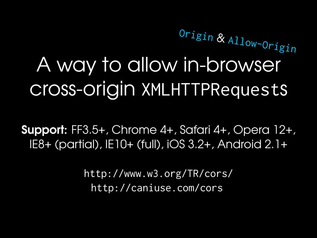 Origin & Allow-Origin A way to allow in-browser...