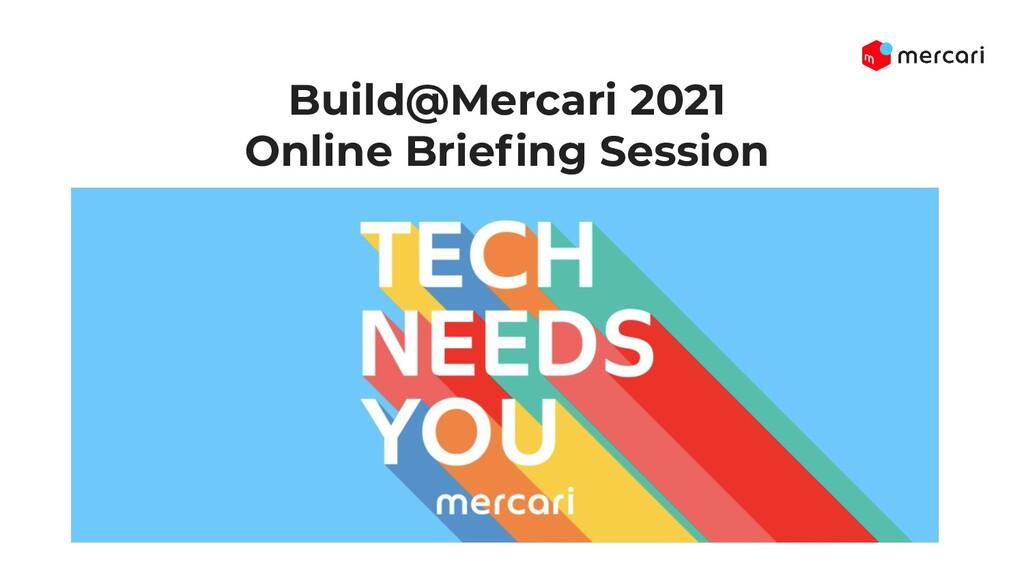 Build@Mercari 2021 Online Briefing Session