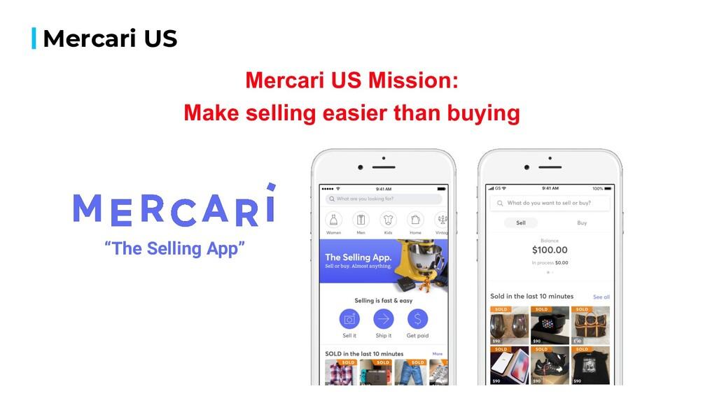 "Mercari US ""The Selling App"" Mercari US Mission..."