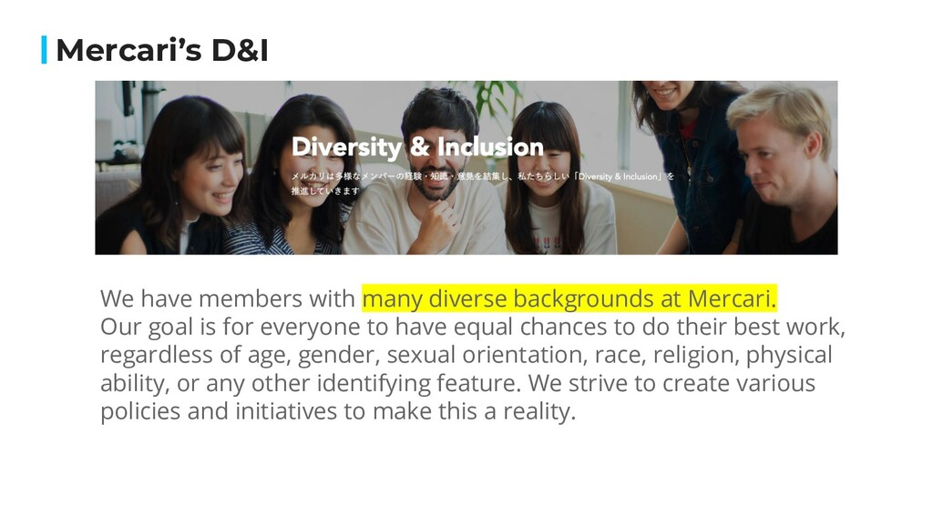 Mercari's D&I We have members with many diverse...
