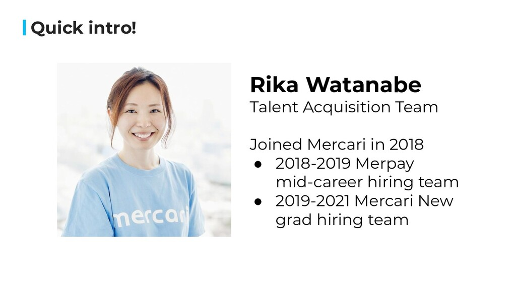 Quick intro! Rika Watanabe Talent Acquisition T...