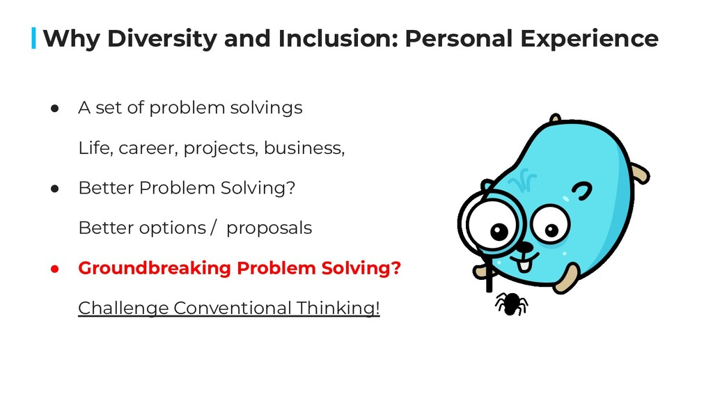 Why Diversity and Inclusion: Personal Experienc...