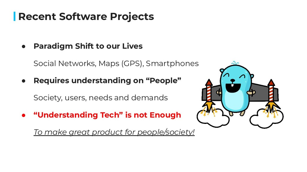 Recent Software Projects ● Paradigm Shift to ou...