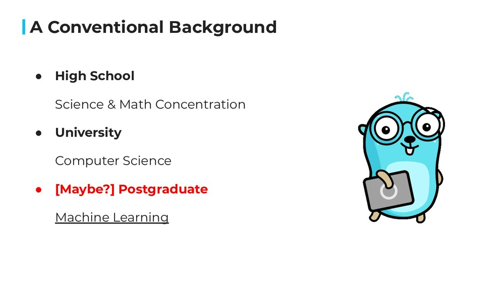 A Conventional Background ● High School Science...