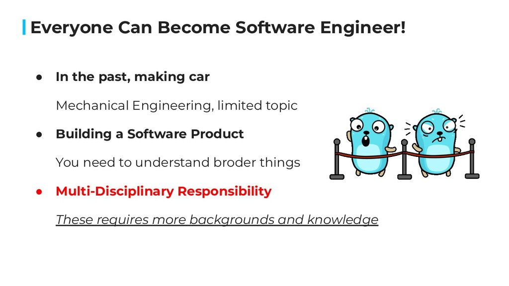 Everyone Can Become Software Engineer! ● In the...