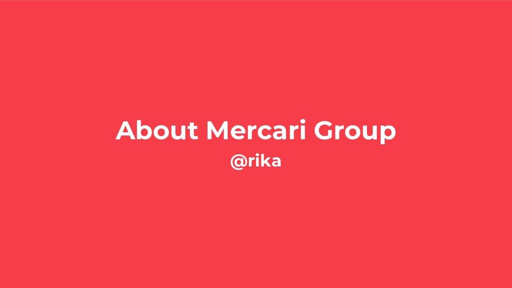About Mercari Group @rika