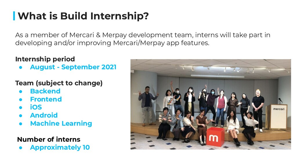 What is Build Internship? As a member of Mercar...