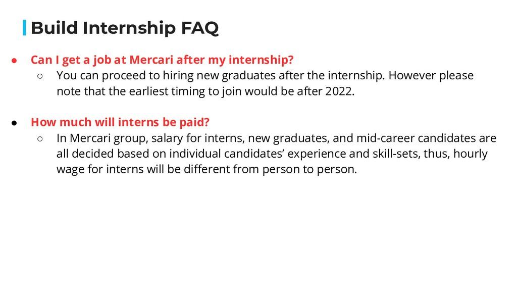 Build Internship FAQ ● Can I get a job at Merca...