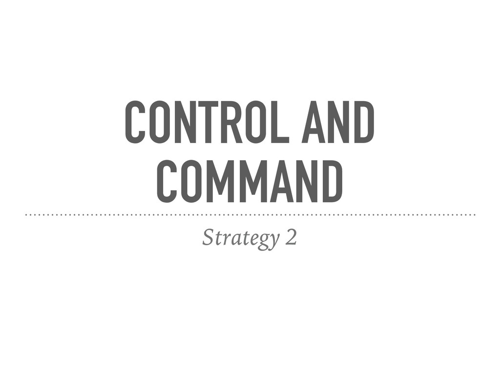 CONTROL AND COMMAND Strategy 2